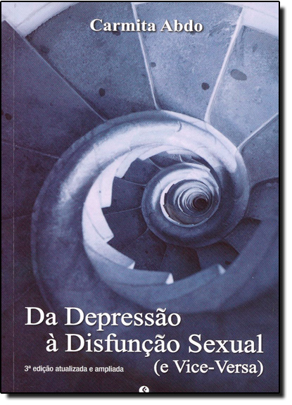 Depressão Á Disfunção Sexual, Da, livro de Carmita Abdo