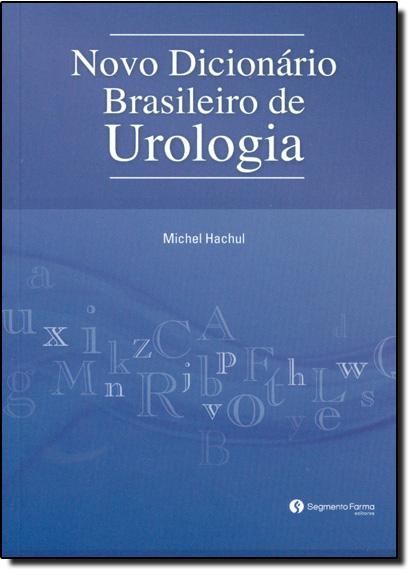 Novo Dicionário Brasileiro de Urologia, livro de Michel Hachul