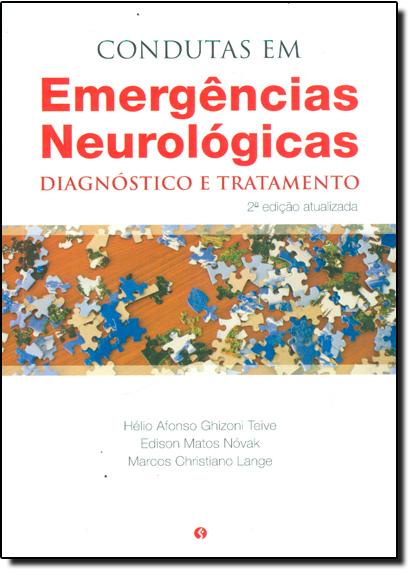 Condutas em Emergências Neurológicas: Diagnóstico e Tratamento, livro de Hélio Afonso Ghizoni Teive