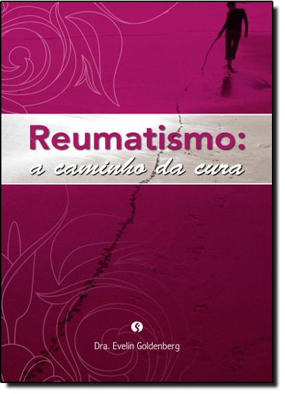 Reumatismo a Caminho da Cura, livro de Evelin Goldenberg