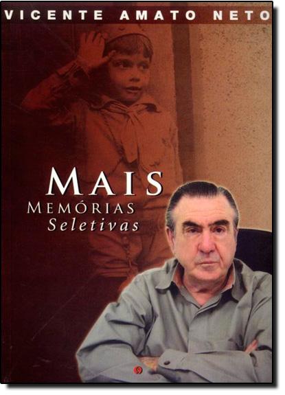 Mais Memórias Seletivas, livro de Vicente Amato Neto
