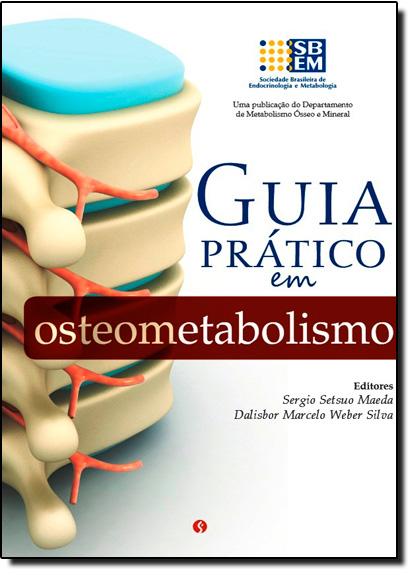 Guia Prático em Osteometabolismo, livro de Sergio Setsuo Maeda