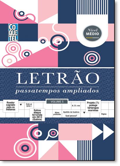 Letrão: Passatempos Ampliados - Vol.5 - Espiral, livro de Equipe Coquetel