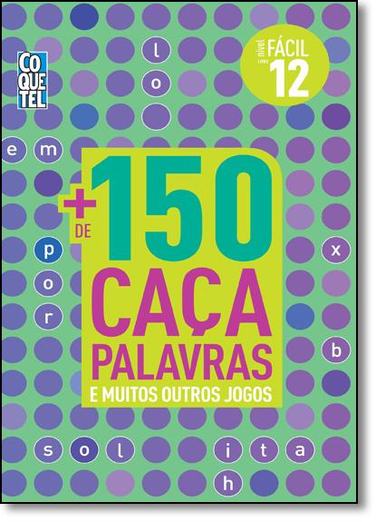 + de 150 Caça Palavras: E Muitos Outros Jogos - Livro 12 - Nível Fácil, livro de Vários Autores