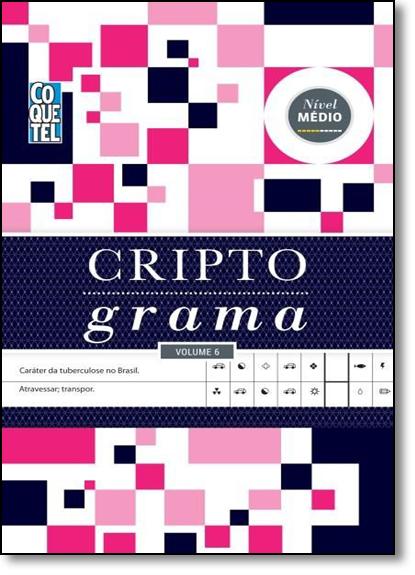 Criptograma - Vol.6 - Nível Médio, livro de Vários Autores