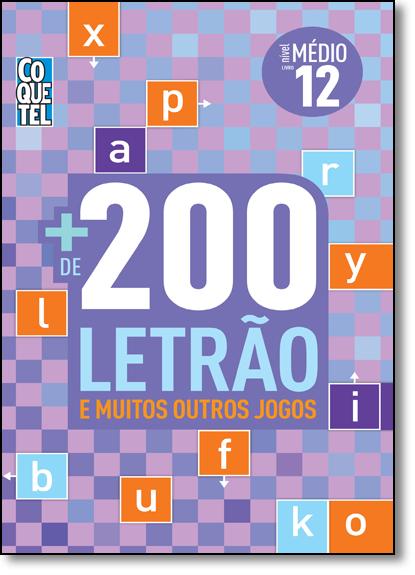 + de 200 Letrão e Muitos Outros Jogos- Livro 12 - Nível Médio, livro de Equipe Coquetel