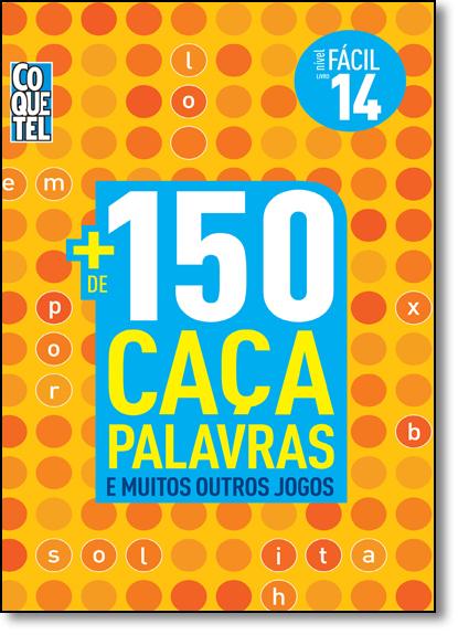 + de 150 Caça Palavras: E Muitos Outros Jogos - Livro 14 - Nível Fácil, livro de Vários Autores