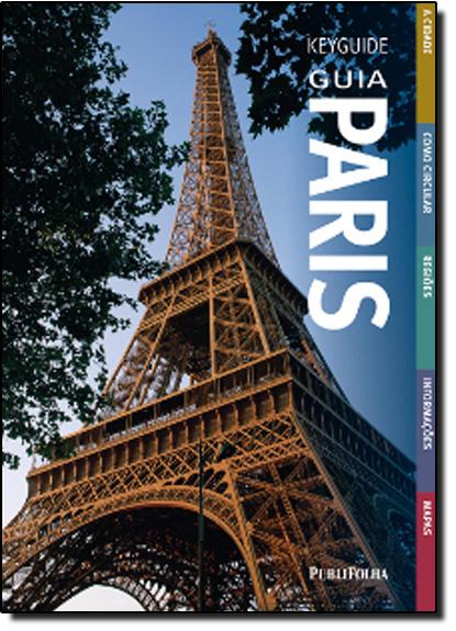 Key Guide Guia Paris: O Guia de Viagem Mais Fácil de Usar, livro de Aa Publishing