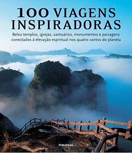 100 Viagens Inspiradoras, livro de Michael Ondaatje, Joseph Marshall III, Paul Theroux