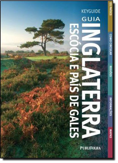 Guia Inglaterra: Escócia e País de Gales - Coleção Keyguide, livro de Dorling Kindersley