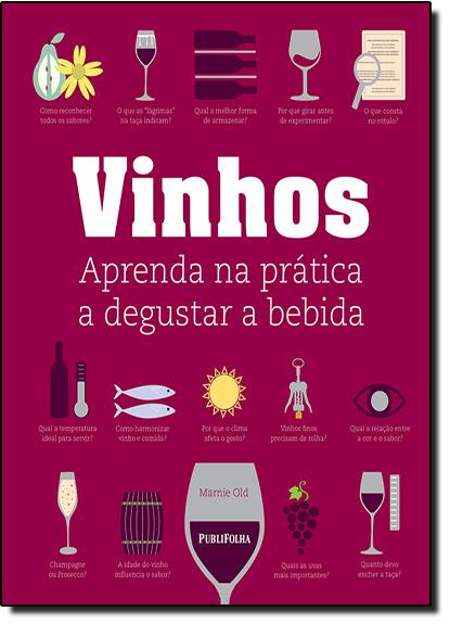 Vinhos: Aprenda na Prática a Degustar a Bebida, livro de Marnie Old