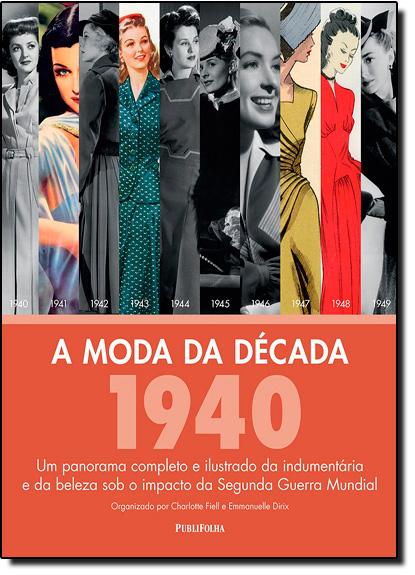 Moda da Década: 1940, A, livro de Charlotte Fiell