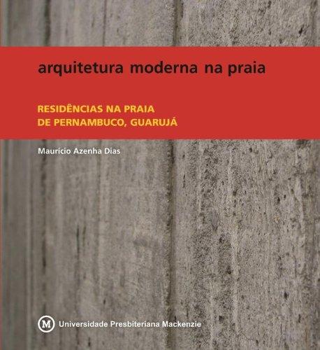 Arquitetura moderna na praia: residências na praia de Pernambuco, Guarujá, livro de Maurício Dias Azenha