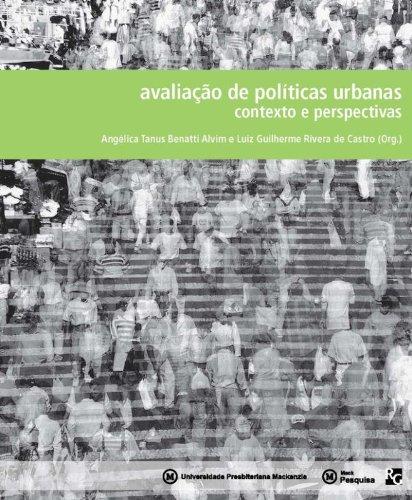 Avaliação de políticas urbanas: contexto e perspectivas, livro de Angélica Tanus Benatti Alvim e Luiz Guilherme Rivera de Castro (org.)