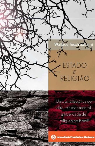 Estado e religião: uma análise à luz do direito fundamental à liberdade de religião no Brasil, livro de Wallace Tesch Sabaini