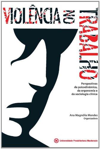 Violência no trabalho, livro de Ana Magnólia Mendes (org.)