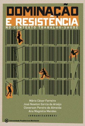 Dominação e Resistência , livro de Mário Ferreira, José Newton, Cleverson Pereira e Ana Magnólia