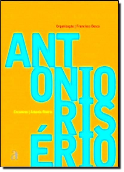 Antonio Riserio - Coleção Encontros, livro de Francisco Bosco