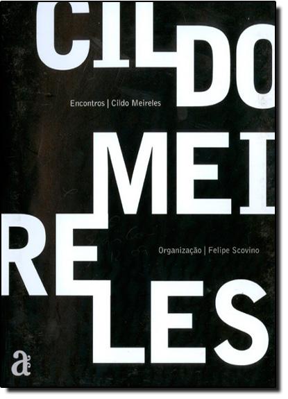 Cildo Meireles - Coleção Encontros, livro de Felipe Scovino