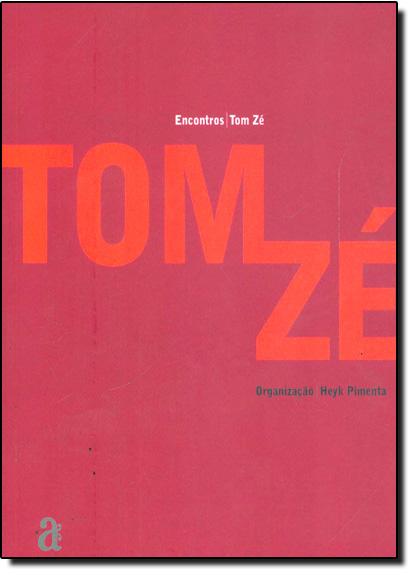 Tom Zé - Coleção Encontros, livro de Heyk Pimenta