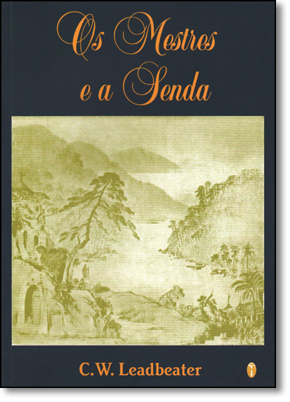 Mestres e a Senda, Os, livro de C. W. Leadbeater