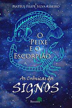 As crônicas dos signos - O peixe e o escorpião, livro de Samuel Moreira Miranda, Mateus Filipe Silva Ribeiro