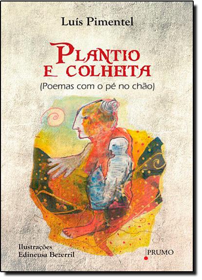 Plantio e Colheita: Poemas com o Pé no Chão, livro de Luís Pimentel