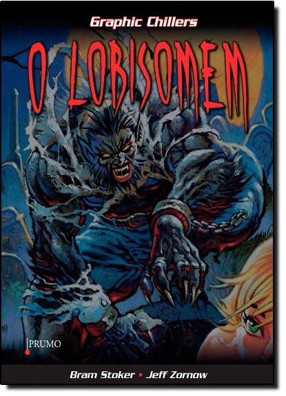 Lobisomem, O - Col. Graphic Chillers, livro de Bram Stoker