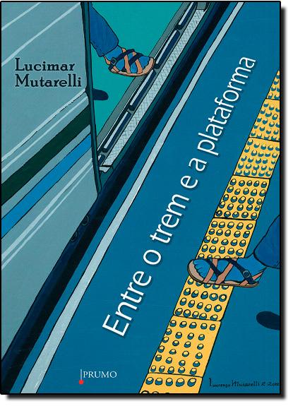 Entre o Trem e a Plataforma, livro de Lucimar Mutarelli