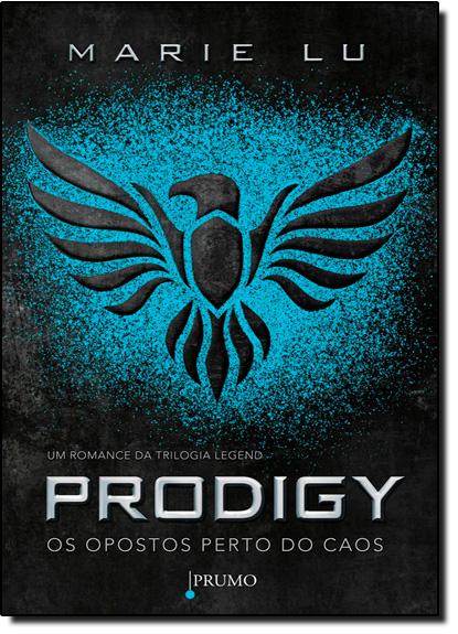 Prodigy: Os Opostos Perto do Caos - Vol.2 - Trilogia Legend, livro de Marie Lu