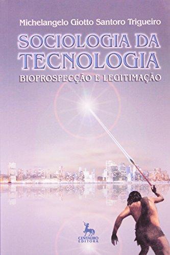 Sociologia Da Tecnologia: Bioprospecção E Legitimação, livro de Michelangelo Giotto Santoro Trigueiro
