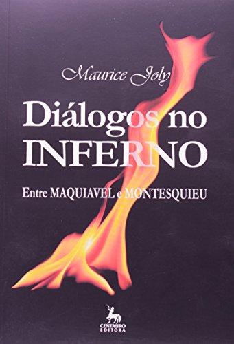 Dialogos No Inferno - Entre Maquiavel E Montesquieu, livro de Maurice Joly