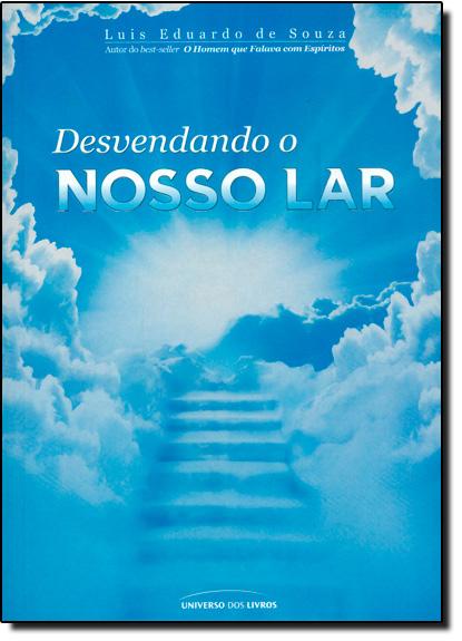 Desvendando o Nosso Lar, livro de Luiz Eduardo de Souza