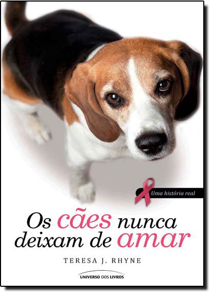 Cães Nunca Deixam de Amar, Os, livro de Teresa J. Rhyne