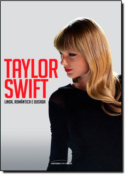 c8ec1a11b3065 livro  Taylor Swift - Linda, Romântica e Ousada, de Universo dos Livros
