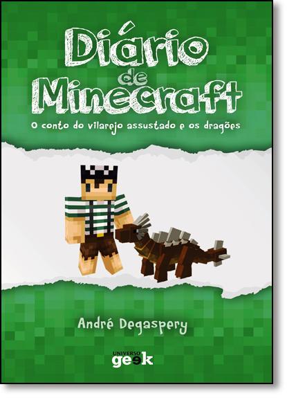 Diário de Minecraft: O Conto do Vilarejo Assustado e os Dragões - Vol.2, livro de André Degaspery