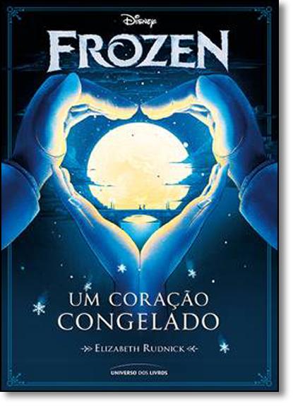 Frozen: Um Coração Congelado, livro de Elizabeth Rudnick