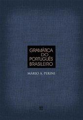 GRAMATICA DO PORTUGUES BRASILEIRO, livro de PERINI, MARIO A.