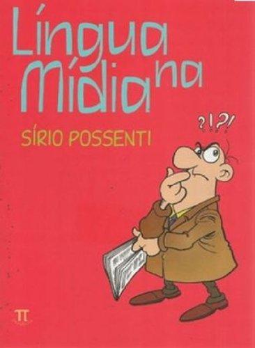 LINGUA NA MIDIA, livro de POSSENTI, SIRIO