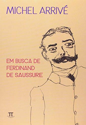 Em busca de Ferdinand de Saussure, livro de Michel Arrivé