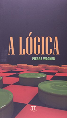 LOGICA, A, livro de WAGNER, PIERRE