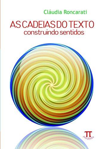 As Cadeias do texto - construindo sentidos, livro de Cláudia Roncarati