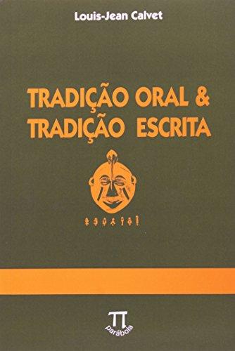 TRADICAO ORAL e TRADICAO ESCRITA, livro de CALVET, LOUIS-JEAN