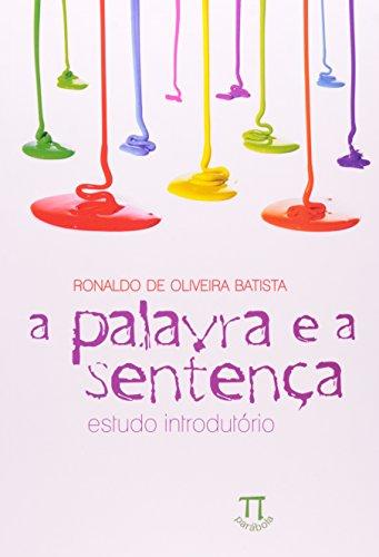 PALAVRA E A SENTENCA (A), ESTUDO INTRODUTORIO, livro de BATISTA, RONALDO DE OLIVEIRA