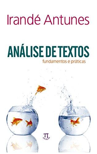 Análise de textos - fundamentos e práticas, livro de Irandé Antunes