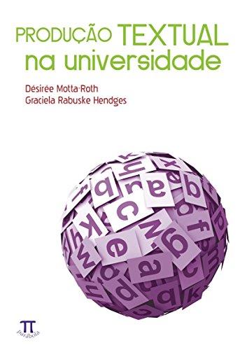 PRODUCAO TEXTUAL NA UNIVERSIDADE, livro de MOTTA ROTH, DESIREE