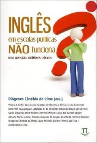 INGLES EM ESCOLAS PUBLICAS NAO FUNCIONA?, livro de DIOGENES CANDIDO DE LIMA
