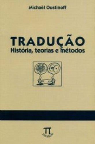 Tradução. História, Teorias e Métodos, livro de Michael Oustinoff