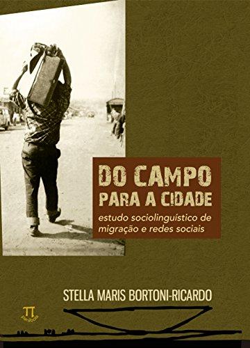 Do Campo para a cidade - Estudo sociolinguístico sobre migração, livro de Stella Maris Bortoni-Ricardo