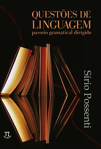 Questões de Linguagem - Passeio gramatical dirigido, livro de Sírio Possenti